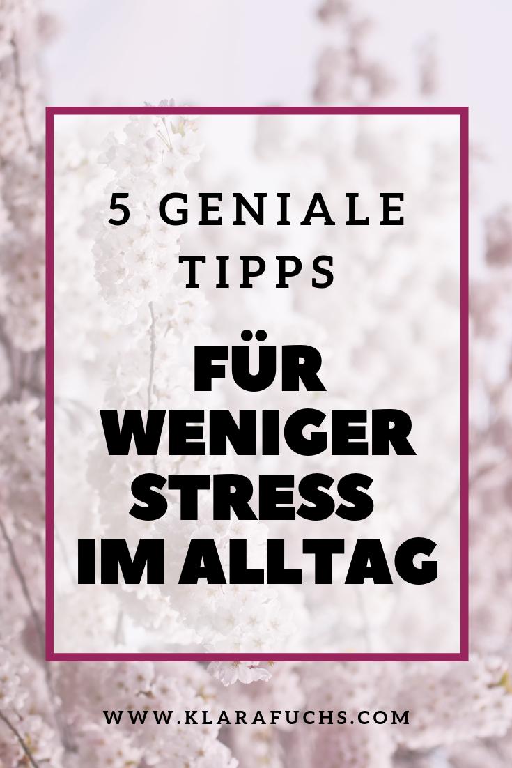 5 geniale Tipps für weniger Stress im Alltag
