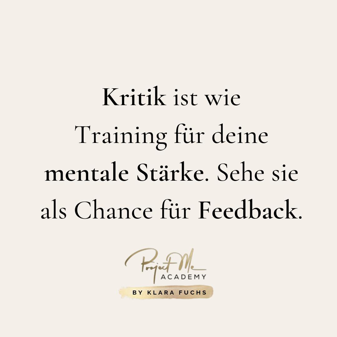 Kritik ist wie Training für deine mentale Stärke. Sehe sie als Chance für Feedback