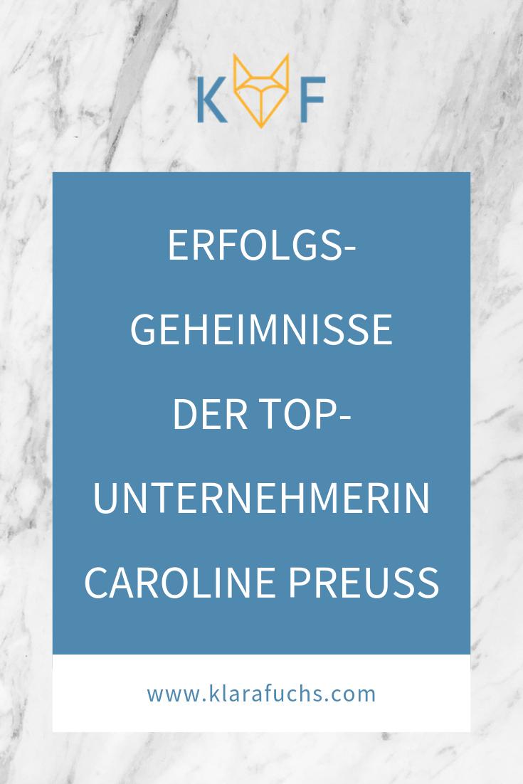 Erfolgsgeheimnisse der Top-Unternehmerin Caroline Preuß