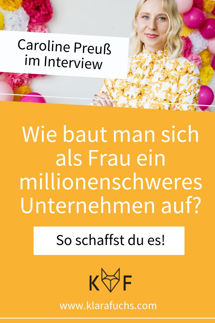 Caroline Preuß im Interview: Wie baut man sich als Frau ein millionenschweres Unternehmen auf? So schaffst du es!