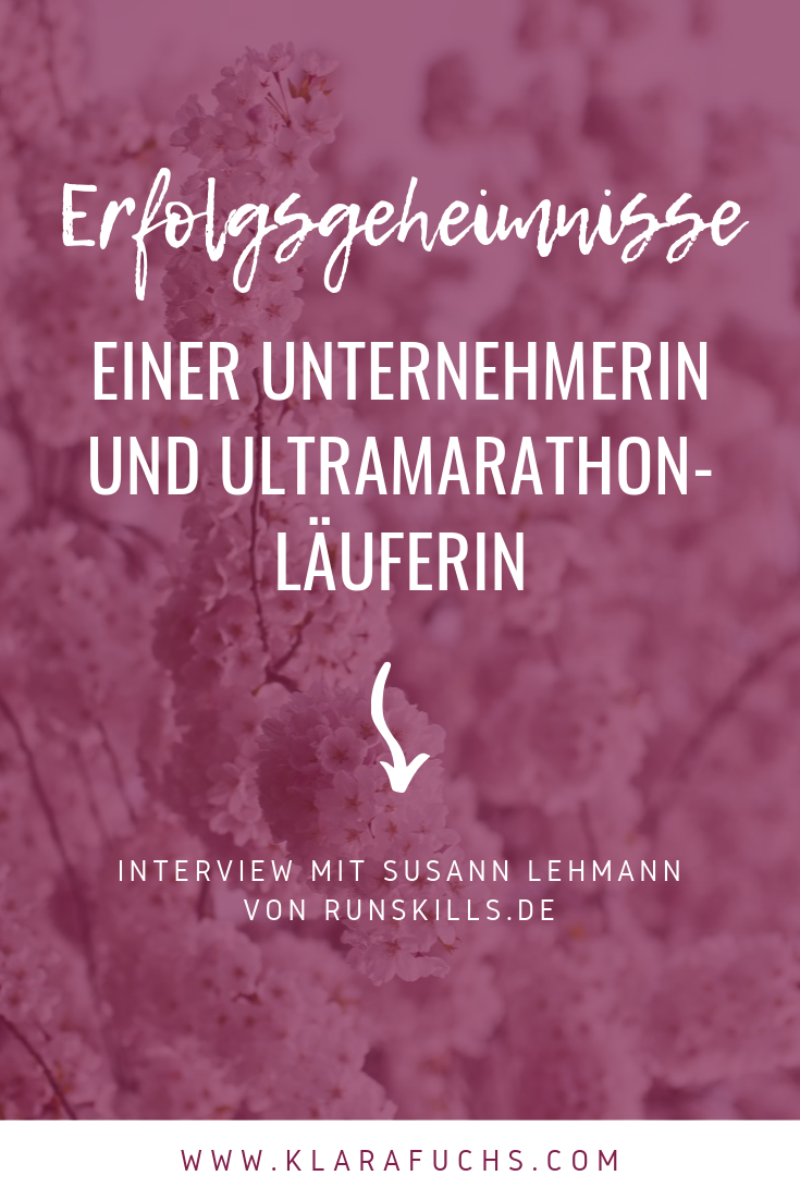 Erfolgsgeheimnisse einer Unternehmerin und Ultramarathon-Läuferin. Interview mit Susann Lehmann von runskills.de