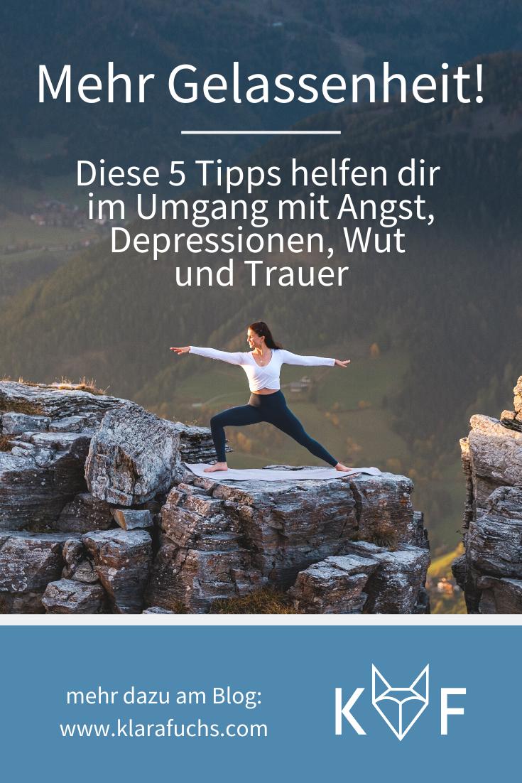 Mehr Gelassenheit! Diese 5 Tipps helfen dir im Umgang mit Angst, Depressionen, Wut und Trauer