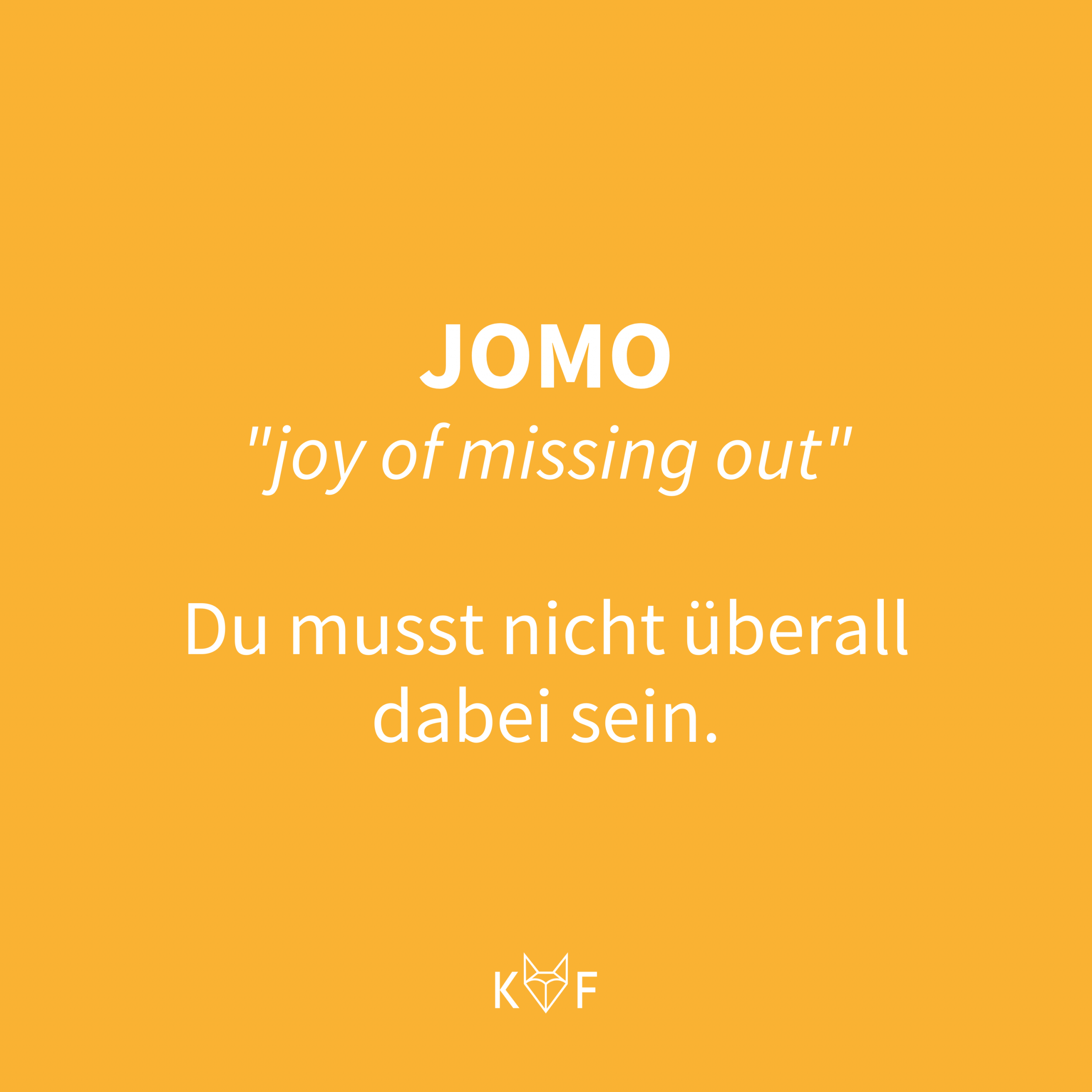 JOMO - Joy of missing out